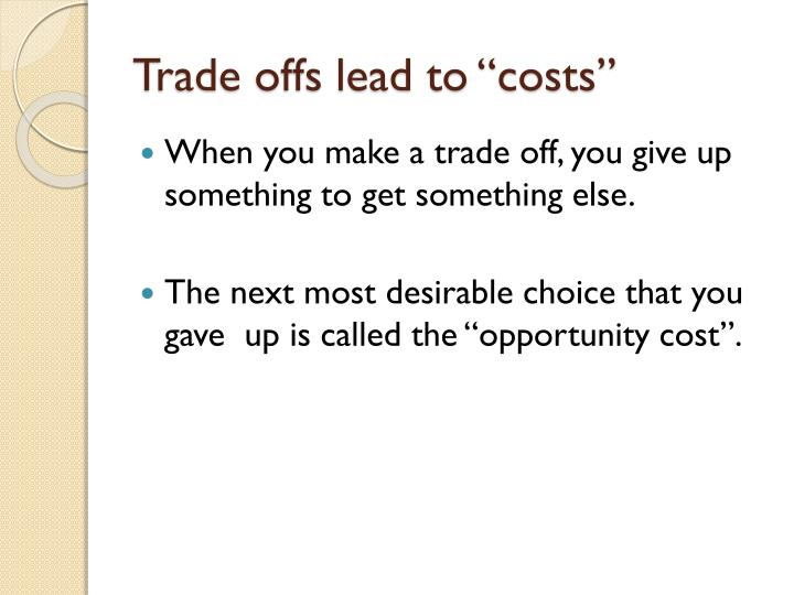 trade off vs opportunity cost example