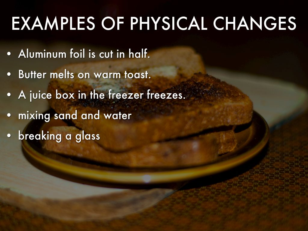 what is a example of physical change